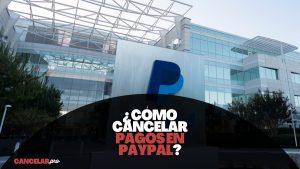 como cancelar pagos paypal