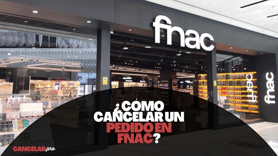 como cancelar pedido fnac