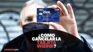 como cancelar tarjeta wizink