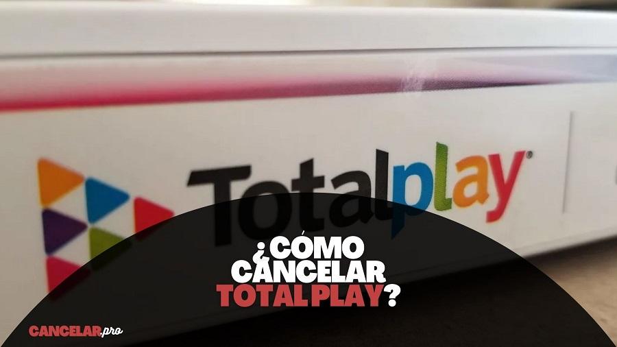 como cancelar total play